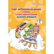 Fise interdisciplinare pentru clasa pregatitoare. Activitati integrate
