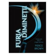 Furia Diminetii (paperback) - Pierce Brown