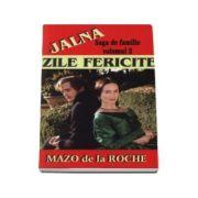 Jalna, volumul II. Zile fericite - Mazo de la Roche