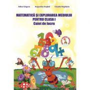 Matematica si Explorarea Mediului. Caiet de lucru pentru clasa I