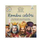 Pachet Istorie. Romani celebri. Cinci volume despre viata marilor conducatori din istoria Romaniei, povestite pe intelesul copiilor