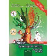 Piticot descopera natura 3-4 ani. Domeniul Stiinte (Adina Grigore)