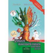 Piticot descopera natura 4-5 ani. Domeniul: Stiinte - Adina Grigore