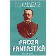 Proza fantastica - Ion Luca Caragiale
