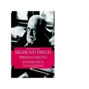 Psihologia colectiva si analiza eului (Sigmund Freud)