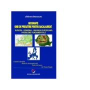 Geografie. Ghid de pregatire pentru bacalaureat - Europa-Romania-Uniunea Europeana - Catalina Sandulache