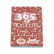 365 de 'astazi' traite cu dedicatie (Clara Toma)