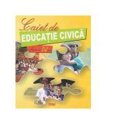 Caiet de educatie civica. Clasa a IV-a ( Marinela Chiriac )