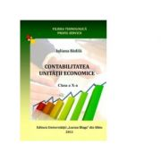 Contabilitatea unitatii economice Clasa a X-a. Filiera tehnologica, profil servicii
