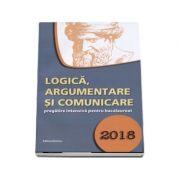 Bacalaureat 2018 Logica, argumentare si comunicare, pregatire intensiva ( Gabriel Hacman )