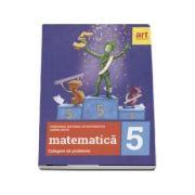 Matematica - Culegere de probleme pentru clasa a V-a. Concursul national de matematica Lumina Math (ed. 2017)