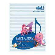 Solmi si Dodo. Muzica si miscare. Clasa I. Caietul elevului