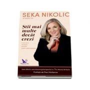 Stii mai multe decat crezi - Cum sa-ti accesezi puterile super-subconstiente (Seka Nikolic)