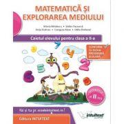 Matematica si Explorarea Mediului. Caietul Elevului, pentru clasa a II-a Semestrul al II-a (Stefan Pacearca )