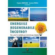 Energiile regenerabile – Incotro? Intre mit si realitatile post-criza din Europa si Romania
