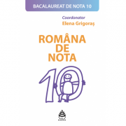 Romana de nota 10. Colectia Bacalaureat de nota 10