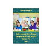 Caiet pentru dezvoltarea competentelor de lectura cls. a V-a