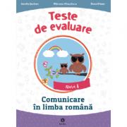 Comunicare in limba romana clasa I - Teste de evaluare