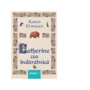 Catherine cea indaratnica - Karen Cushman