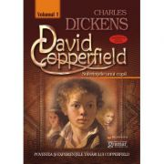 David Copperfield volumul 1 Suferintele unui copil - Charles Dickens