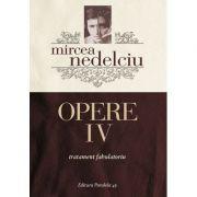 Opere IV. Tratament fabulatoriu - Mircea Nedelciu