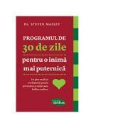 Programul de 30 de zile pentru o inima mai puternica, Steven Masley