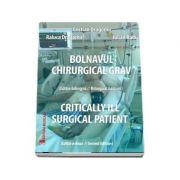 Bolnavul chirurgical grav - Critically ill surgical patient de Cristian Dragomir, editia a 2-a, bilingva