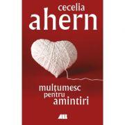 Multumesc pentru amintiri - Cecilia Ahern