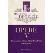 Opere V. Femeia in rosu - Mircea Nedelciu