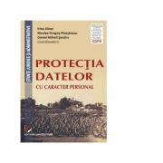 Protectia datelor cu caracter personal - Irina Alexe, Daniel Mihai Sandru, Nicolae D. Ploesteanu