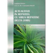 Actualitati in hepatita cu virus hepatitic delta - Luminita Danga, Constantin Balaet