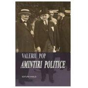 Amintiri politice - Valeriu Pop