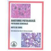 Anatomie patologica. Patologie generala. Note de curs (Mariana Costache)