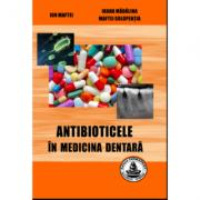 Antibioticele in medicina dentara (Ion Maftei, Ioana Madalina Maftei)
