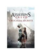 Assassin's Creed 3. Cruciada secreta - Oliver Bowden