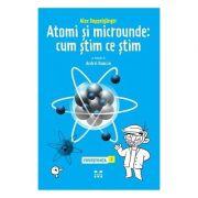 Atomi si microunde: cum stim ce stim. Povestiinta 2 - Alex Doppelganger