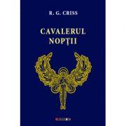 Cavalerul Noptii - R. G. CRISS