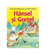 Cele mai frumoase povesti clasice - Hansel si Gretel