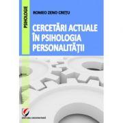 Cercetari actuale in psihologia personalitatii - Romeo Zeno Cretu