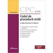 Codul de procedura civila si Legea de punere in aplicare. Editie actualizata 26 octombrie 2017