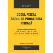 Codul fiscal. Codul de procedura fiscala. Editie actualizata 15 februarie 2017
