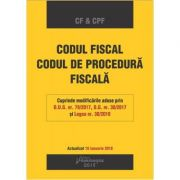 Codul fiscal. Codul de procedura fiscala. Editie actualizata 18 ianuarie 2018