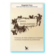 Codul inteligentei. Formarea de minti sclipitoare si cautarea excelentei emotionale si profesionale (Augusto Cury)