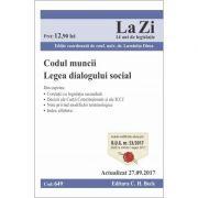 Codul muncii. Legea dialogului social. Cod 649. Editie actualizata (27. 09. 2017)