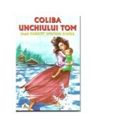 Coliba unchiului Tom (Harriet Beecher Stowe)