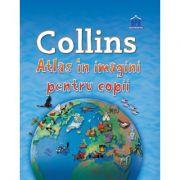 Collins. Atlas in imagini pentru copii