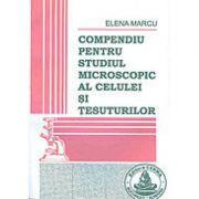 Compendiu pentru studiul microscopic al celulei si tesuturilor (Elena Marcu)