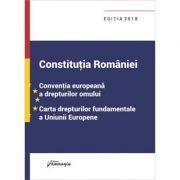 Constitutia Romaniei. Conventia europeana a drepturilor omului. Carta drepturilor fundamentale a Uniunii Europene (Editie actualizata 29 ianuarie 2018)