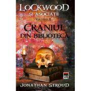 Craniul din biblioteca. Seria Lockwood si asociatii vol. 2 - Jonathan Stroud