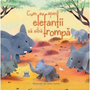 Cum au ajuns elefantii sa aiba trompa. Adaptare dupa Rudyard Kipling